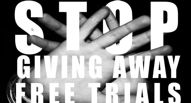 stop-giving-away-free-trials-thumbnail
