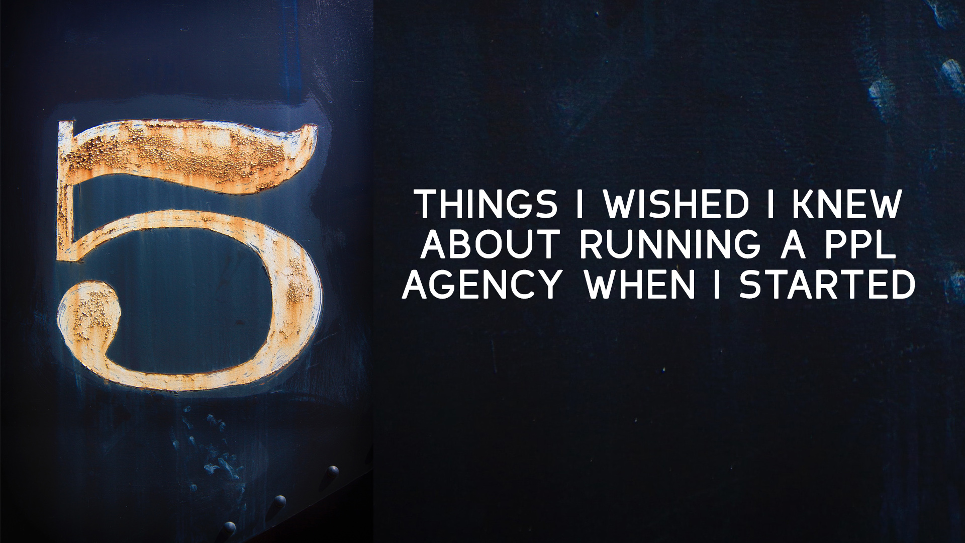 5-things-i-wished-i-knew-about-running-a-ppl-agency