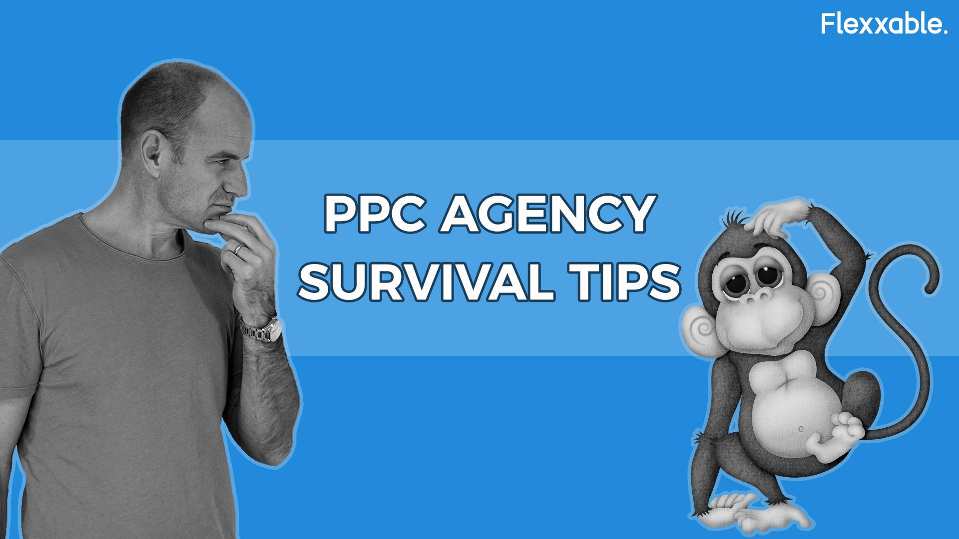 PPC Survival Tips
