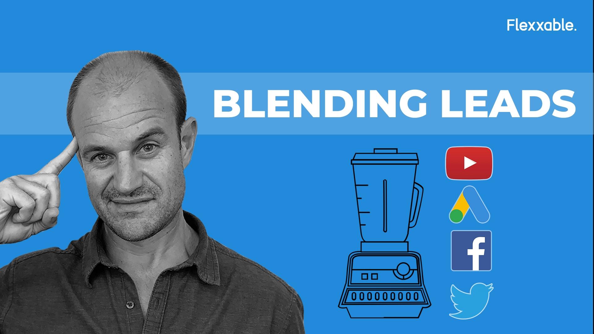 Blending Leads Flexxable