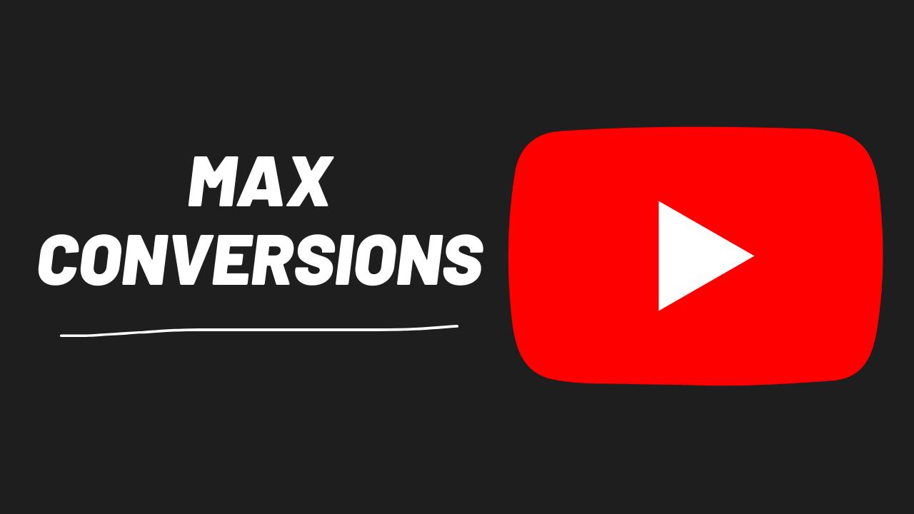 max conversions